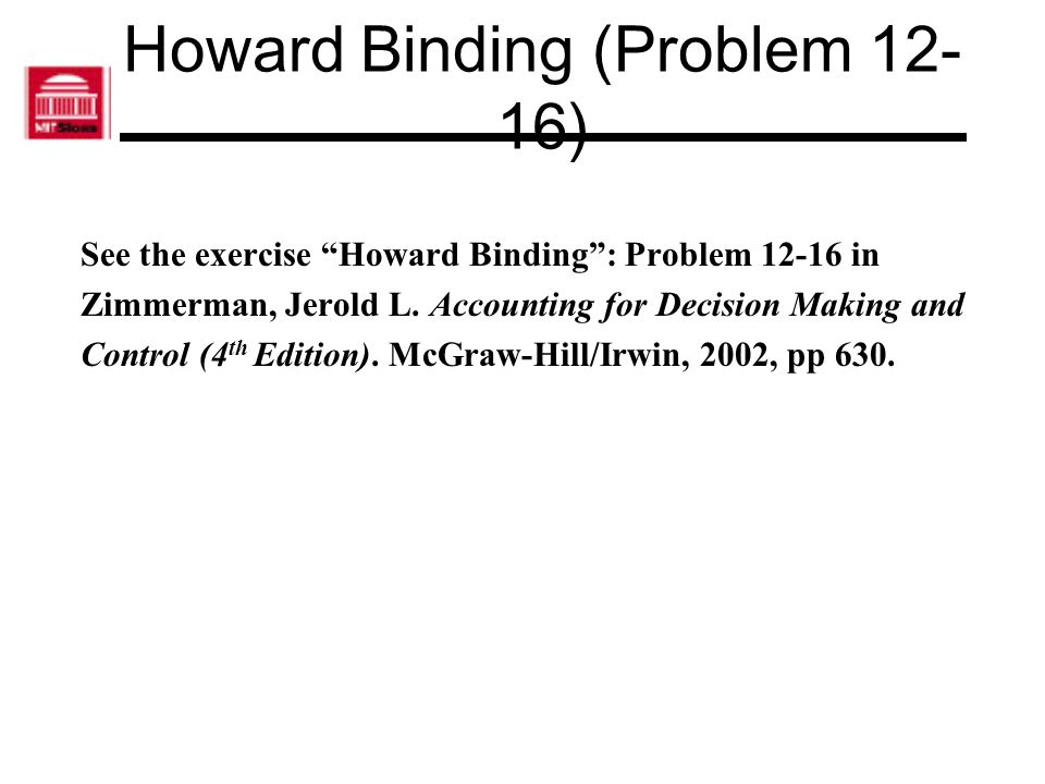 Howard Binding (Problem 12-16)