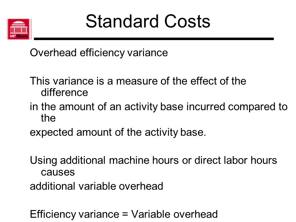 Standard Costs Overhead efficiency variance