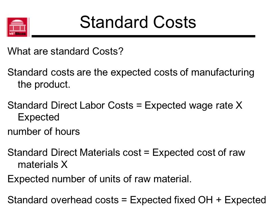 Standard Costs What are standard Costs