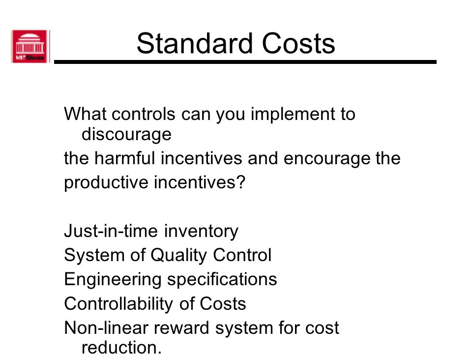 Standard Costs What controls can you implement to discourage