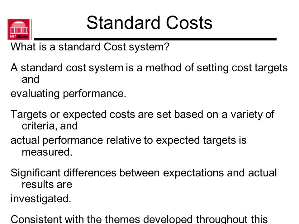 Standard Costs What is a standard Cost system