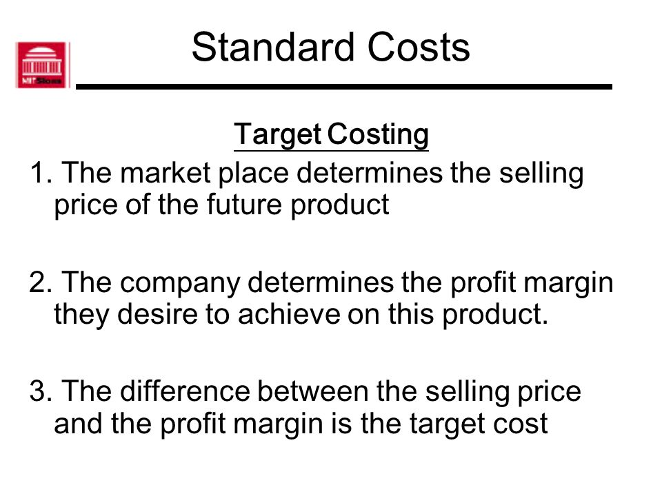 Standard Costs Target Costing
