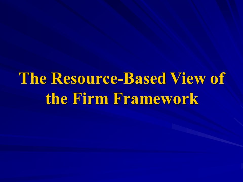 The Resource-Based View of
