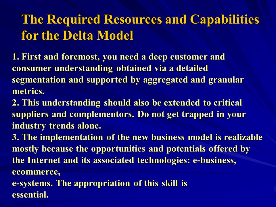 The Required Resources and Capabilities for the Delta Model
