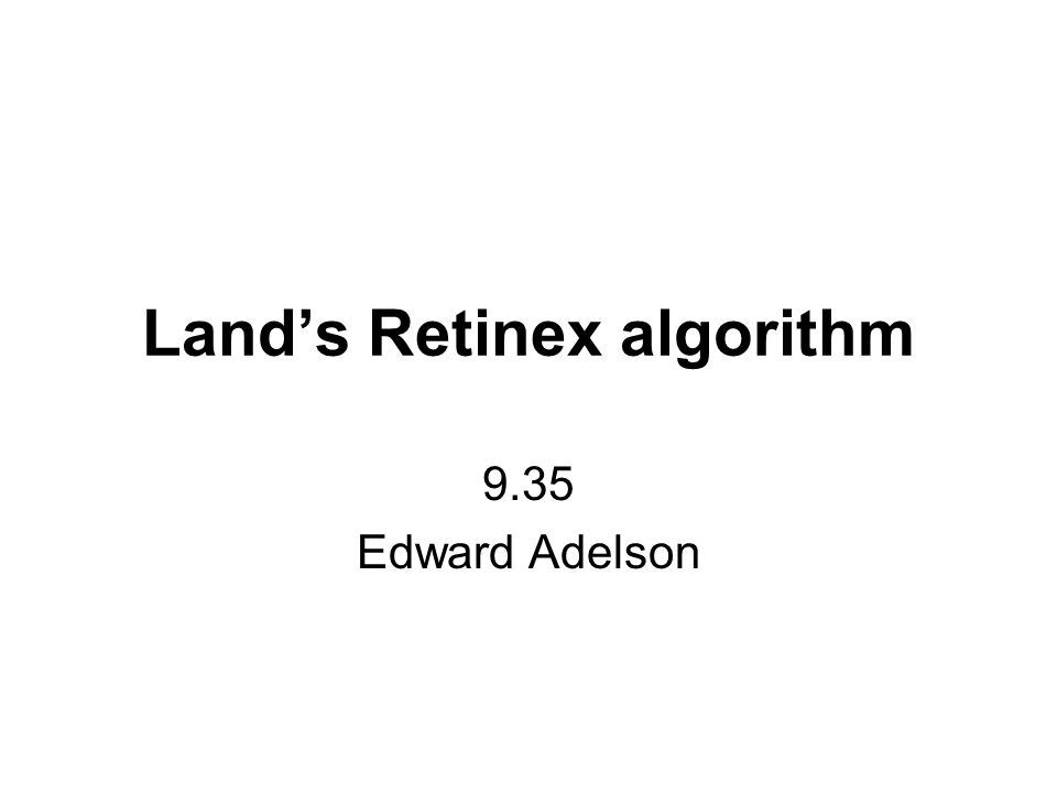 Land's Retinex algorithm