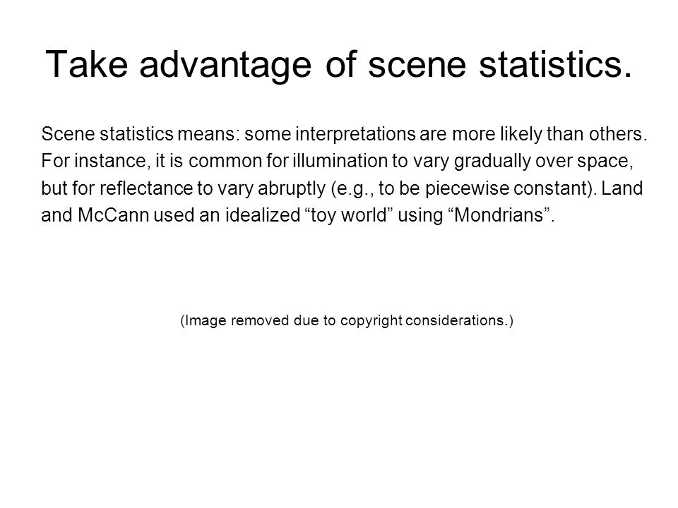 Take advantage of scene statistics.