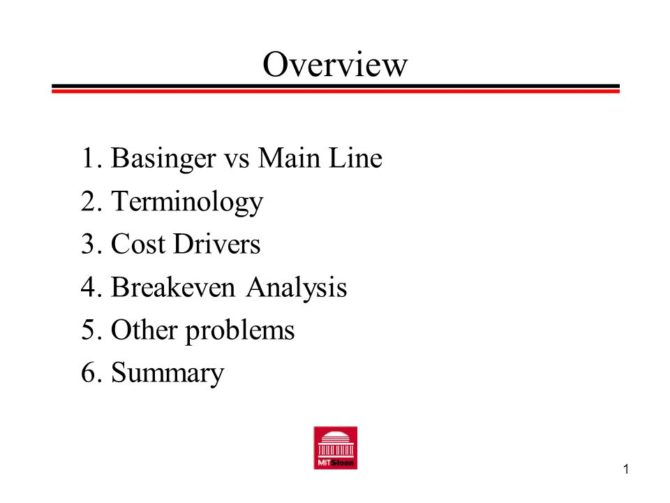 Overview 1. Basinger vs Main Line 2. Terminology 3. Cost Drivers