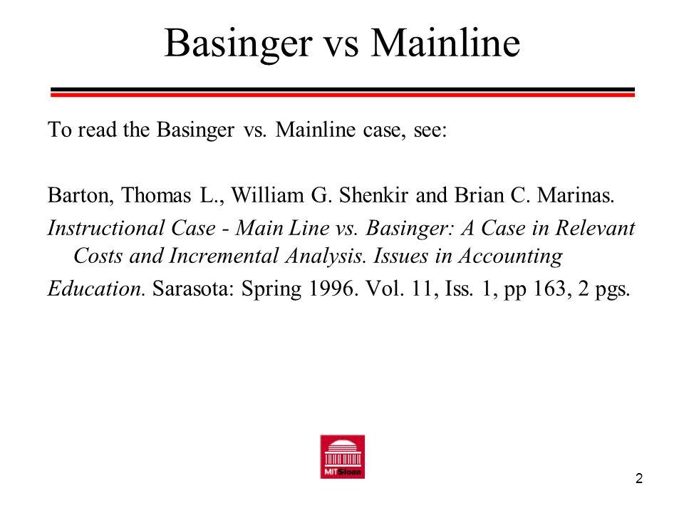 Basinger vs Mainline To read the Basinger vs. Mainline case, see: