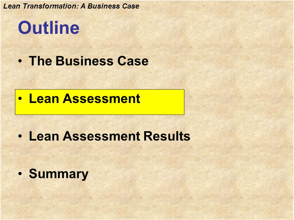 Outline The Business Case Lean Assessment Lean Assessment Results
