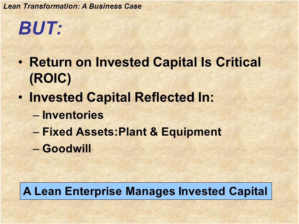 BUT: Return on Invested Capital Is Critical (ROIC)