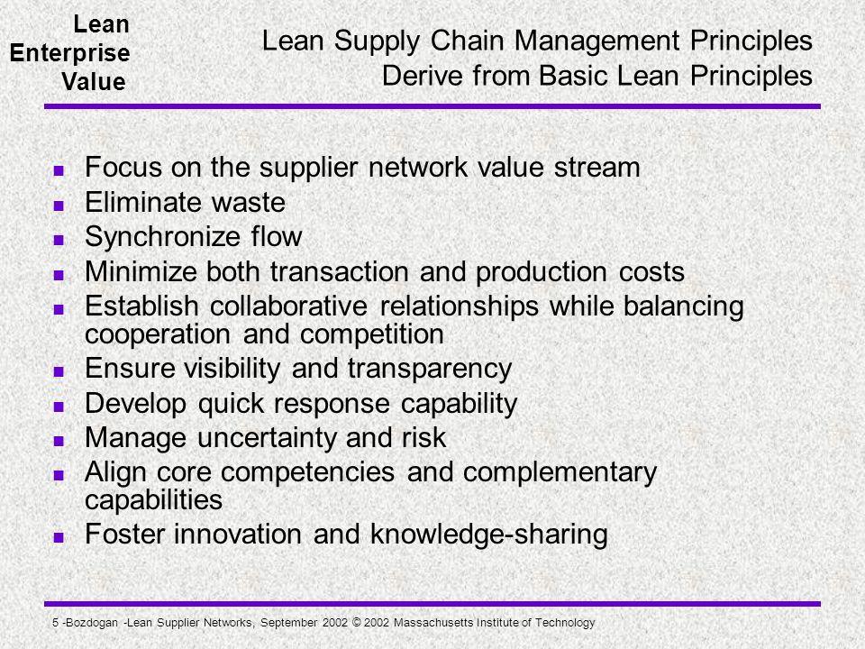 Focus on the supplier network value stream Eliminate waste
