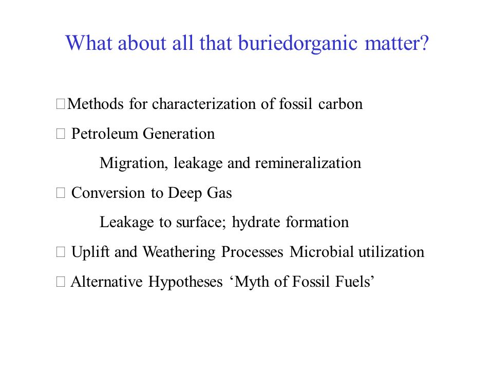 What about all that buriedorganic matter
