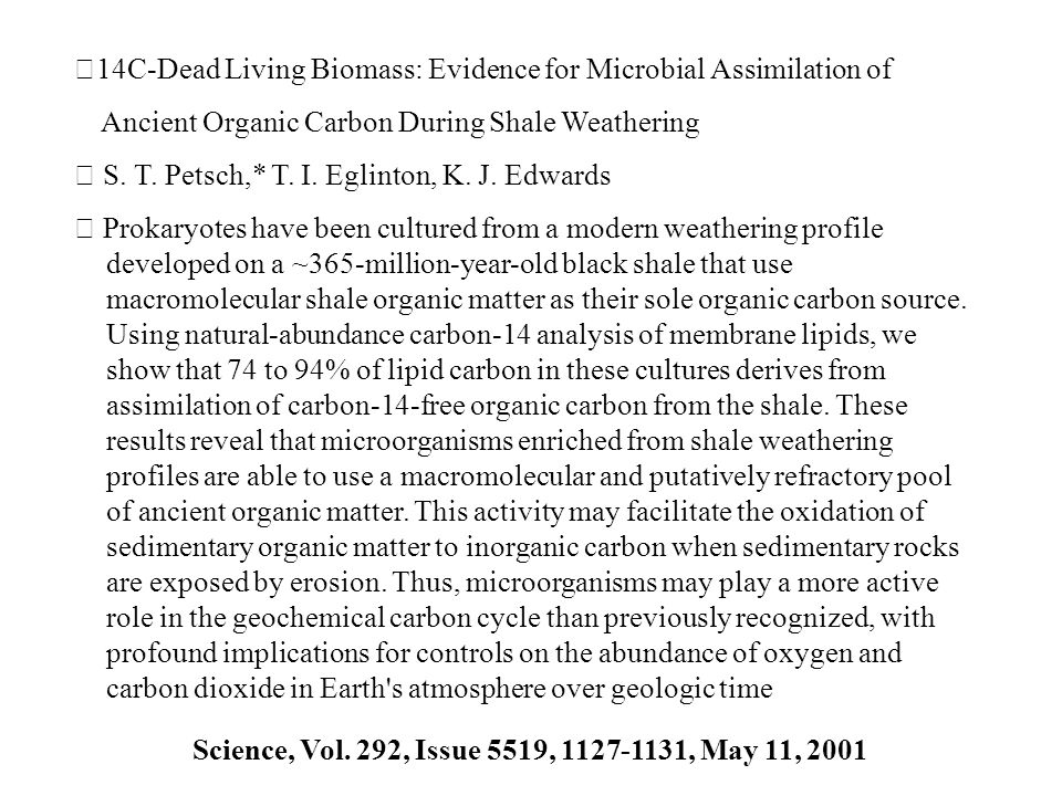‧14C-Dead Living Biomass: Evidence for Microbial Assimilation of