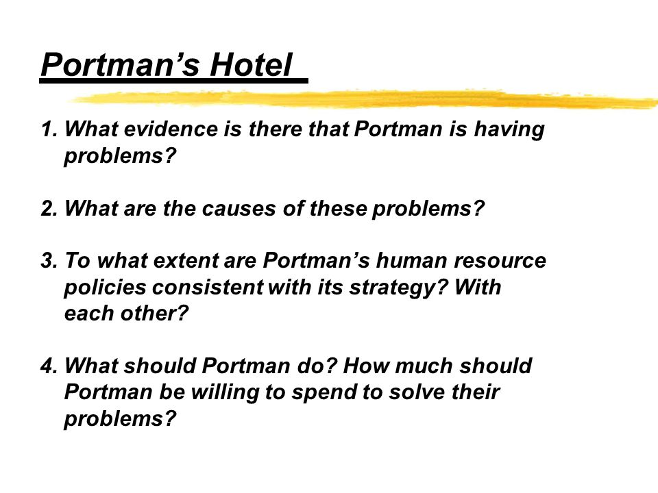 Portman's Hotel 1. What evidence is there that Portman is having