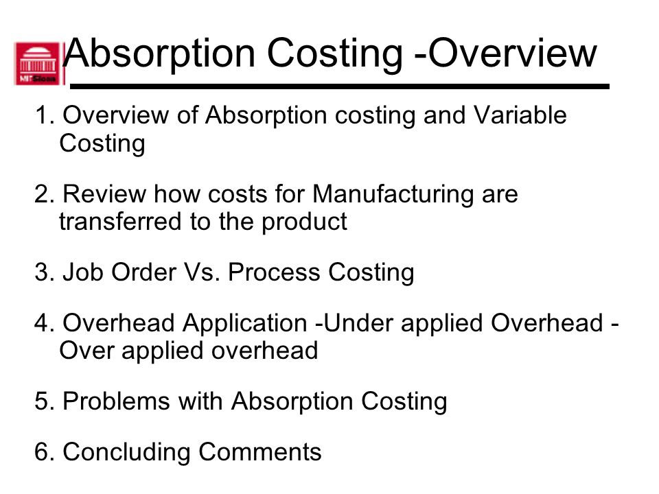 Absorption Costing -Overview