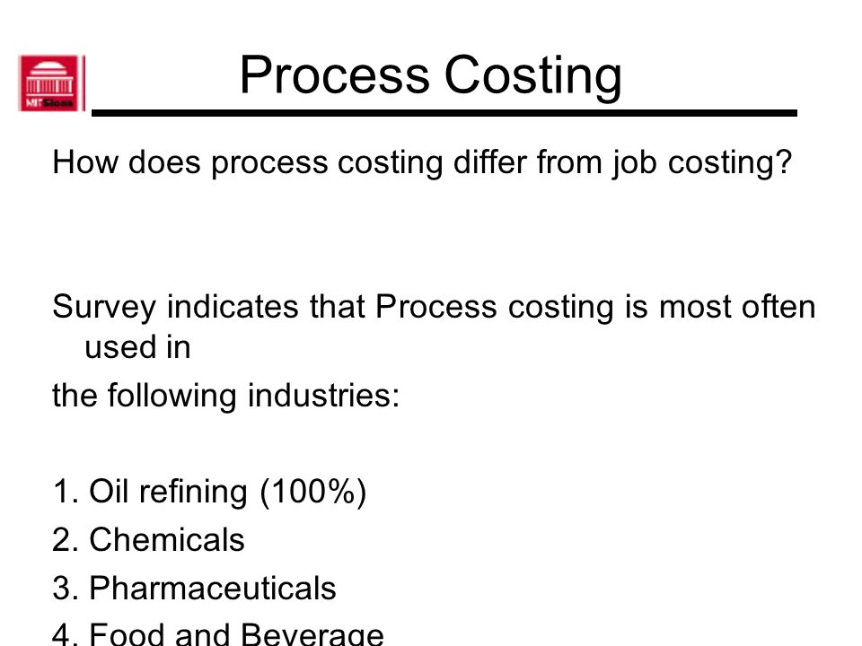 Process Costing How does process costing differ from job costing