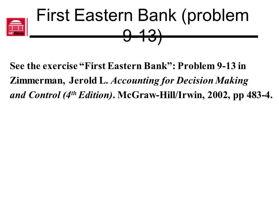 First Eastern Bank (problem 9-13)