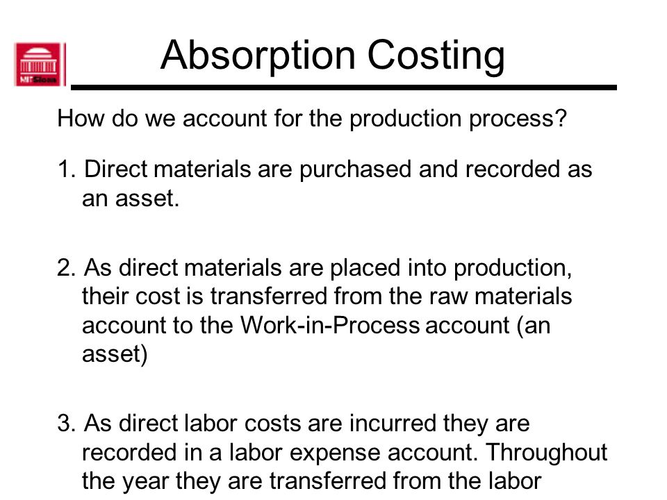 Absorption Costing How do we account for the production process