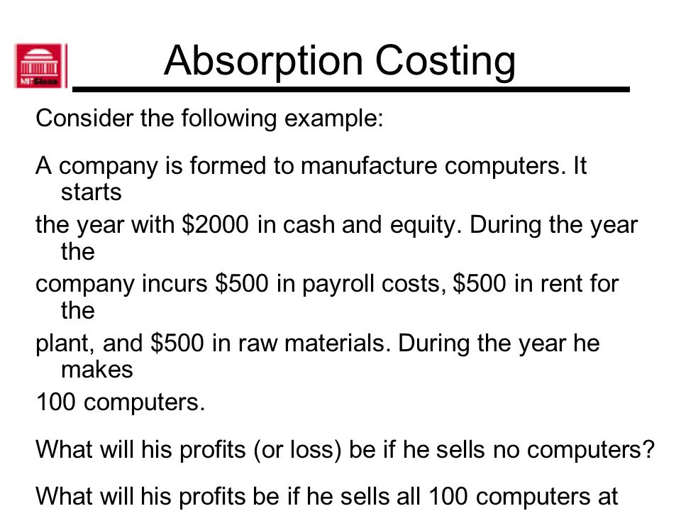Absorption Costing Consider the following example:
