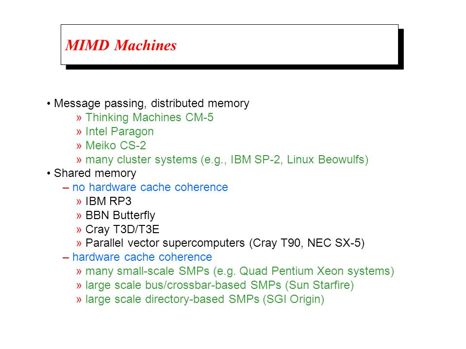 MIMD Machines • Message passing, distributed memory