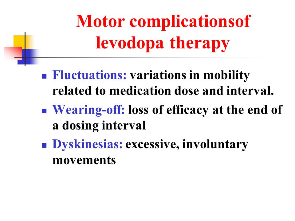 Motor complicationsof levodopa therapy