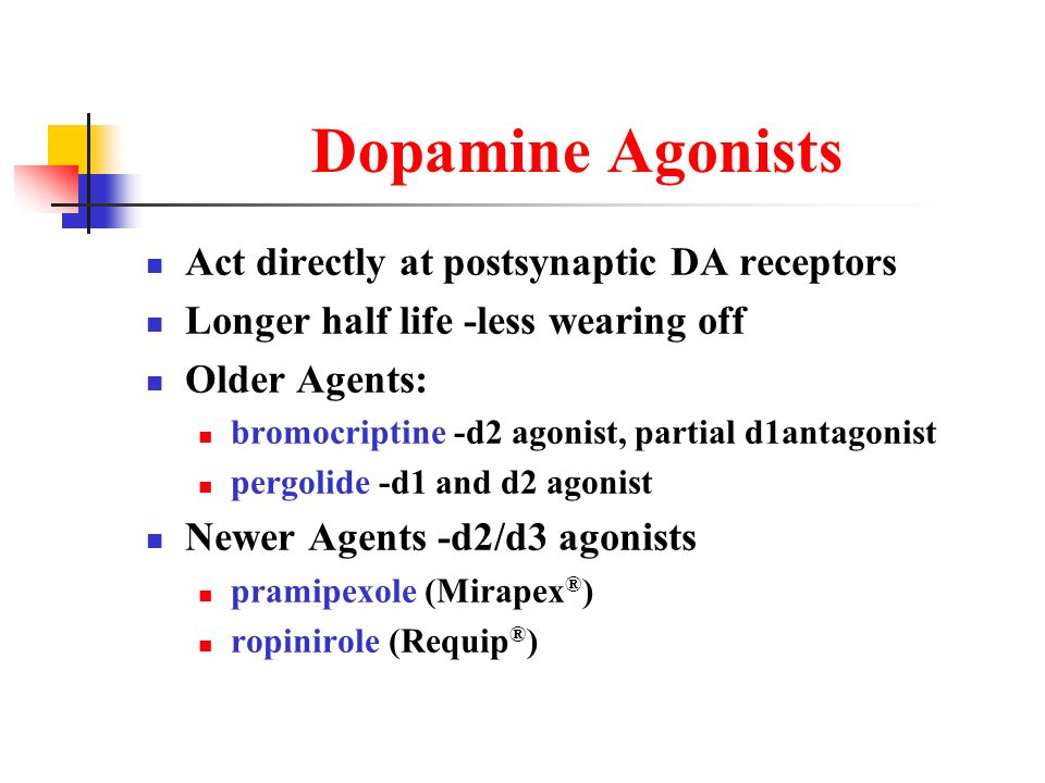 Dopamine Agonists Act directly at postsynaptic DA receptors