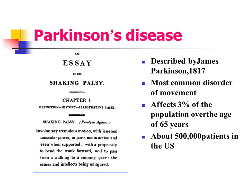 Parkinson's disease Described byJames Parkinson,1817