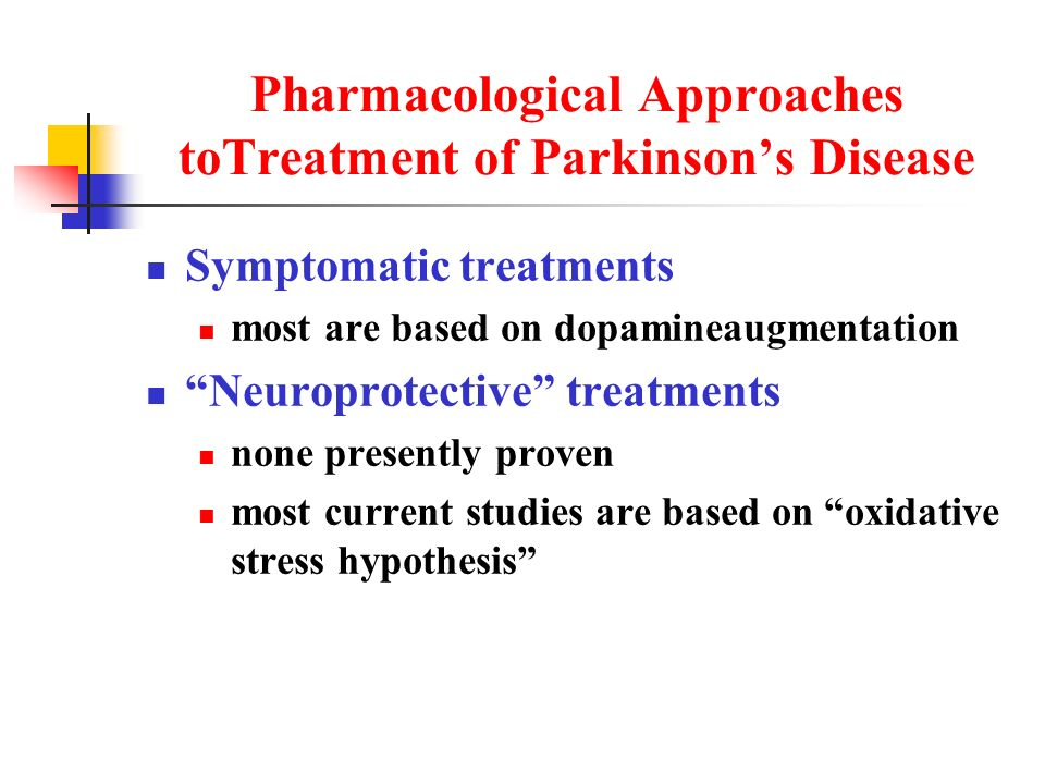 Pharmacological Approaches toTreatment of Parkinson's Disease