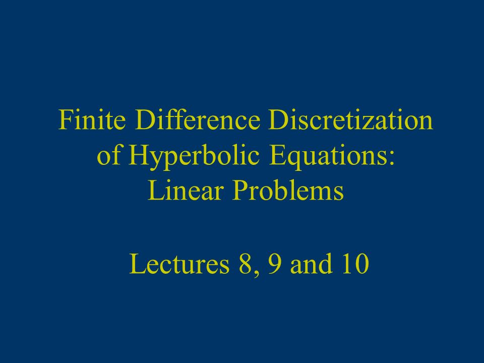 Finite Difference Discretization of Hyperbolic Equations: Linear Problems