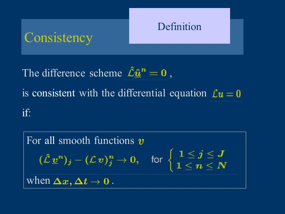 Consistency Definition The difference scheme ,
