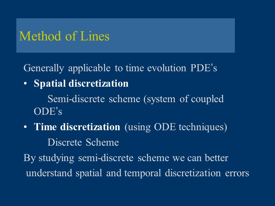 Method of Lines Generally applicable to time evolution PDE's