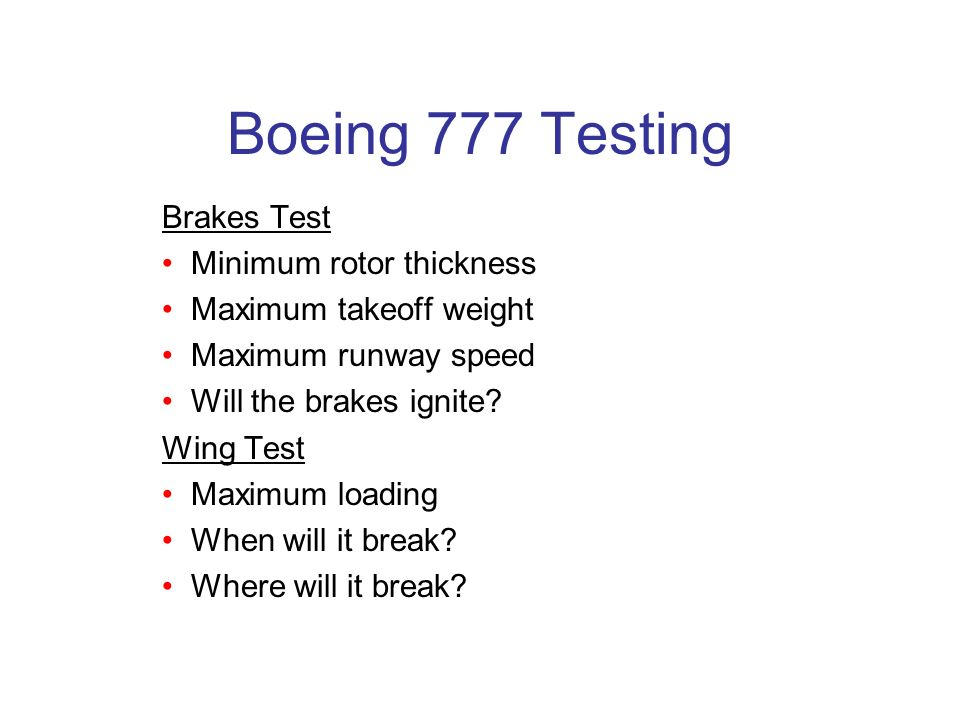 Boeing 777 Testing Brakes Test • Minimum rotor thickness
