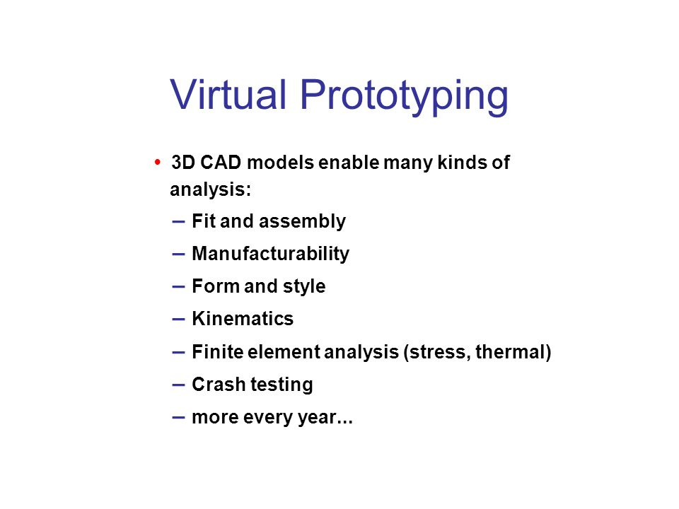 Virtual Prototyping – Fit and assembly – Manufacturability