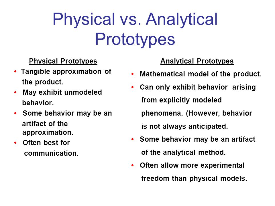 Physical vs. Analytical Prototypes