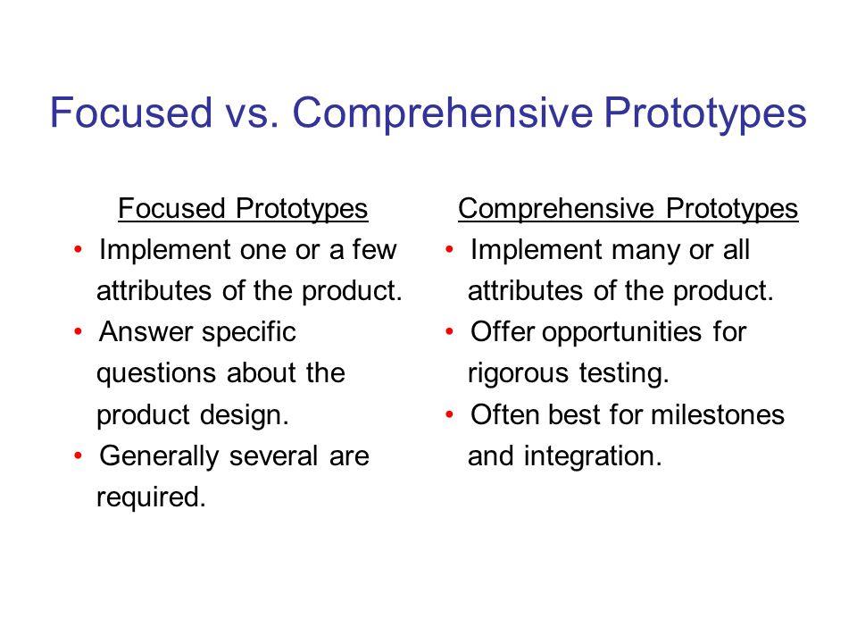 Focused vs. Comprehensive Prototypes