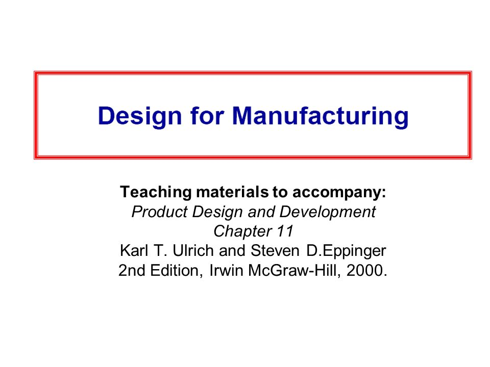 Teaching materials to accompany: Product Design and Development Chapter 11 Karl T.