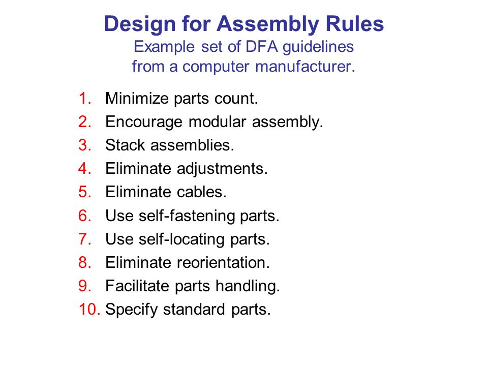Design for Assembly Rules Example set of DFA guidelines from a computer manufacturer.