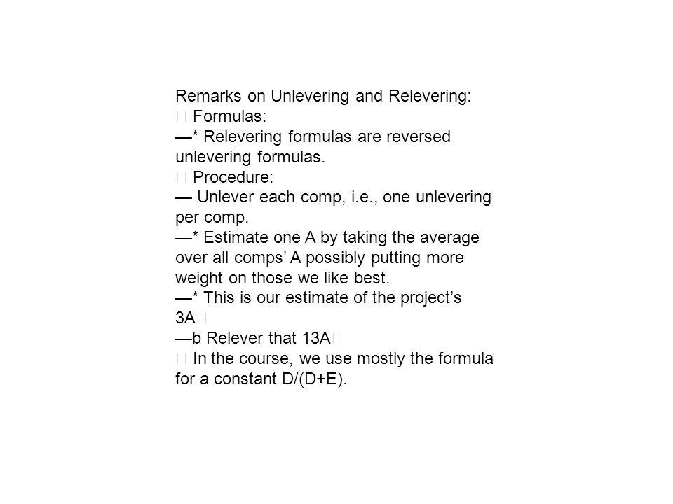 Remarks on Unlevering and Relevering: