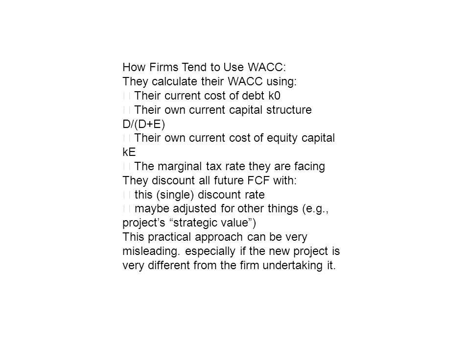 How Firms Tend to Use WACC: