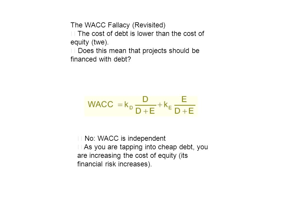 The WACC Fallacy (Revisited)