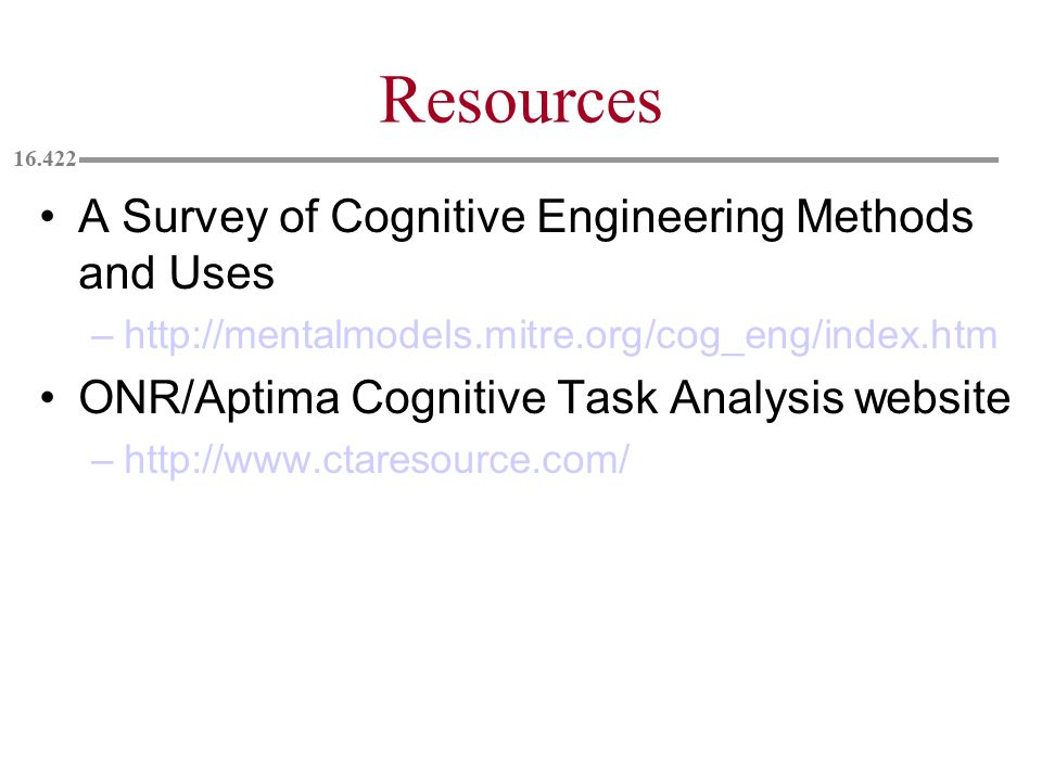 Resources A Survey of Cognitive Engineering Methods and Uses