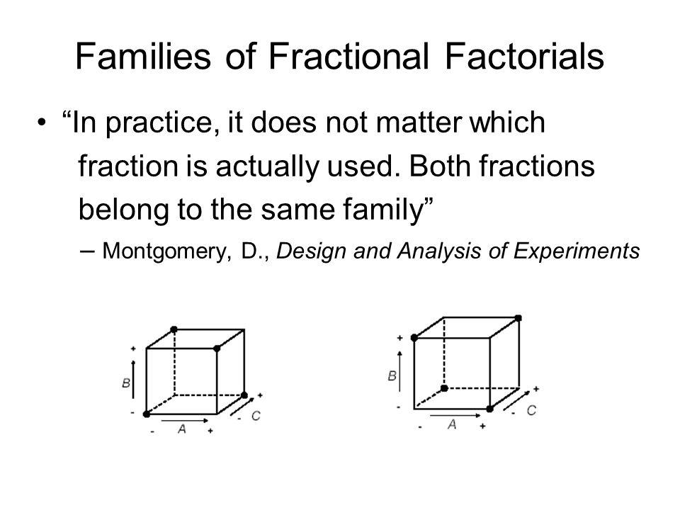 Families of Fractional Factorials