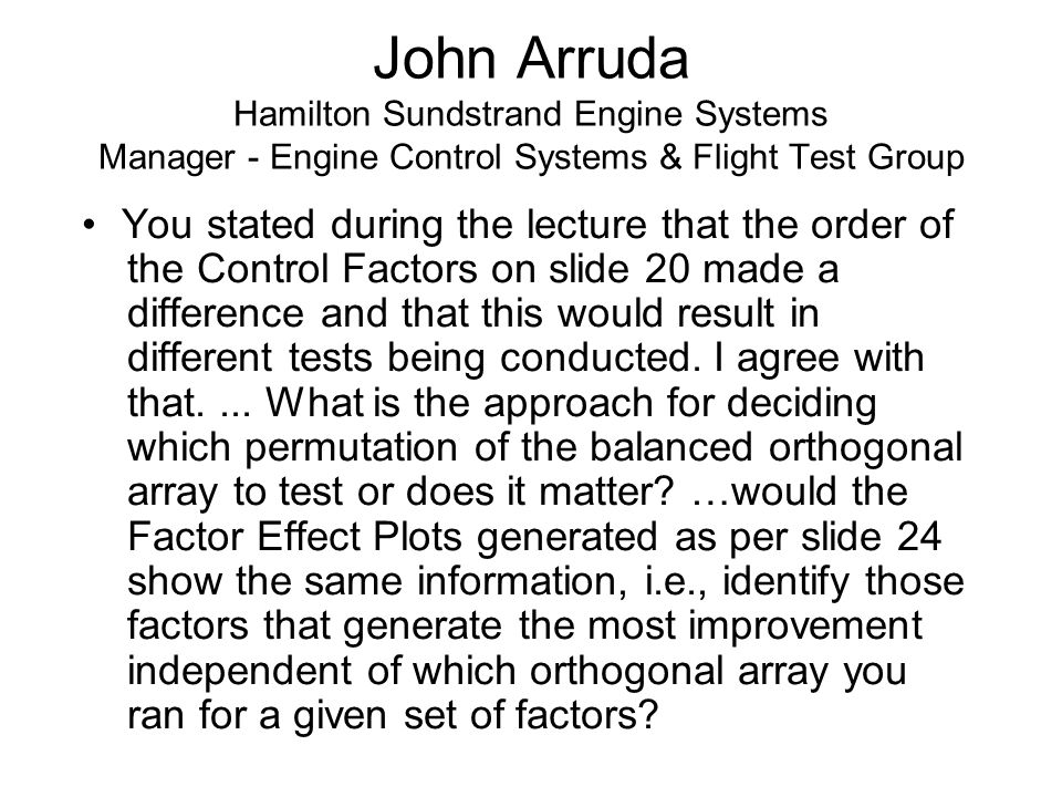 John Arruda Hamilton Sundstrand Engine Systems Manager - Engine Control Systems & Flight Test Group