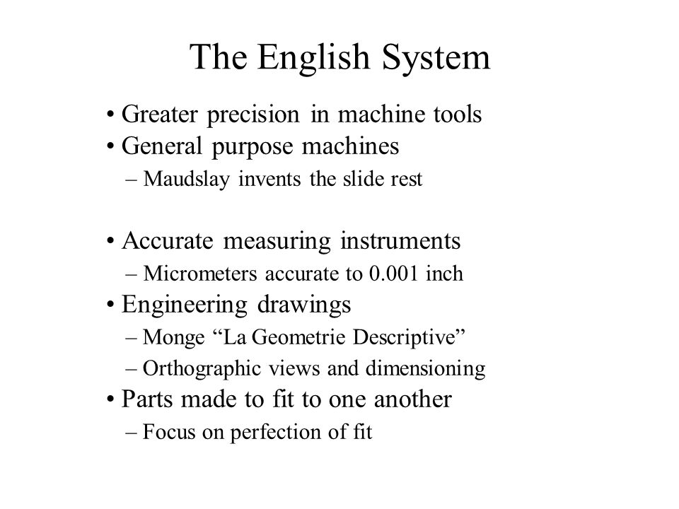 The English System • Greater precision in machine tools