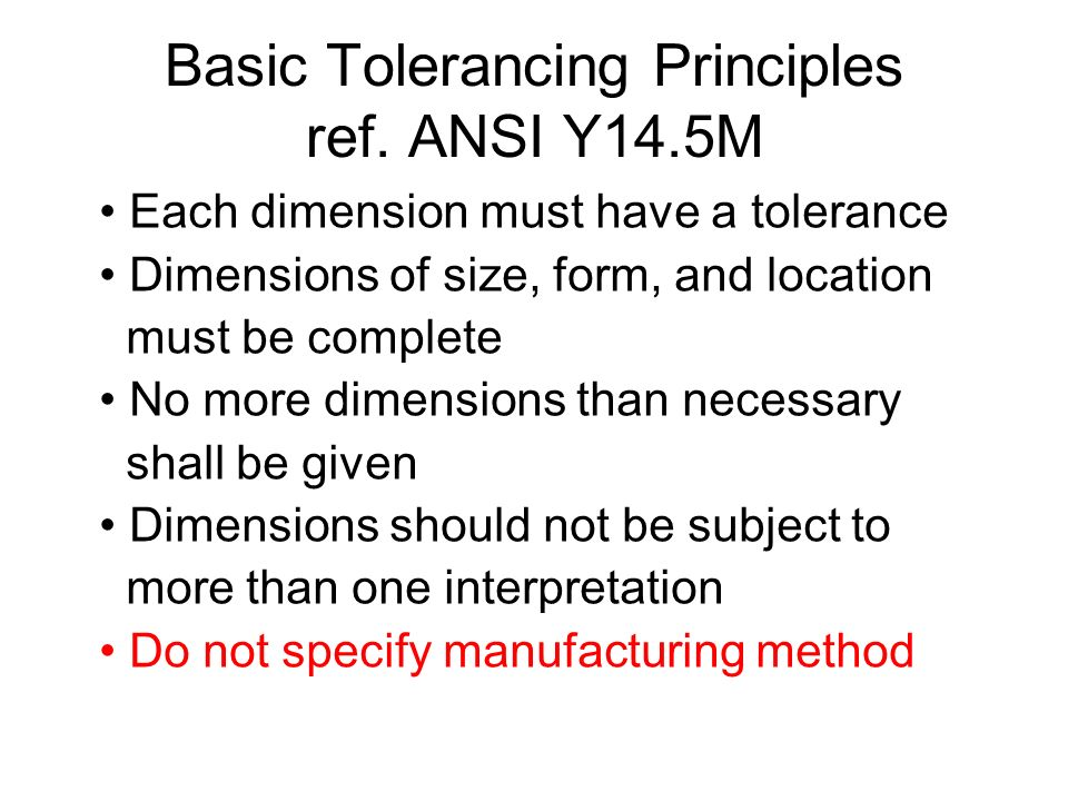 Basic Tolerancing Principles ref. ANSI Y14.5M