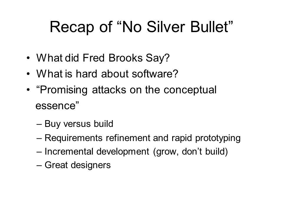 Recap of No Silver Bullet
