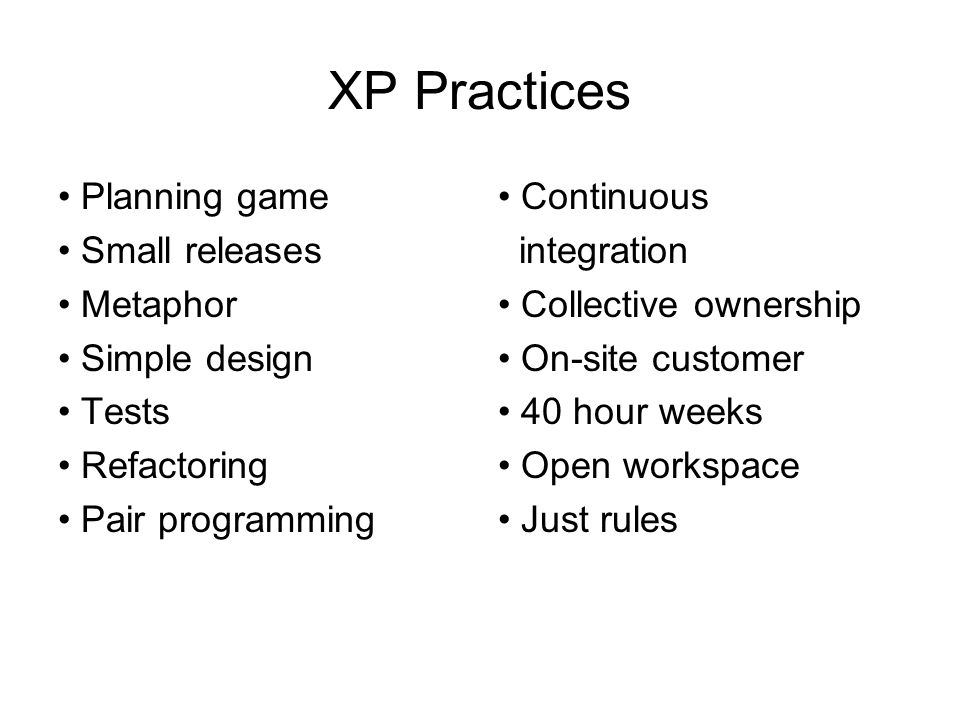 XP Practices • Planning game • Small releases • Metaphor
