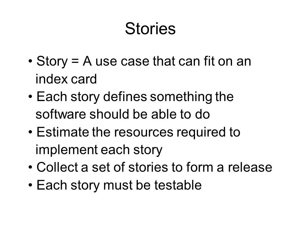 Stories • Story = A use case that can fit on an index card