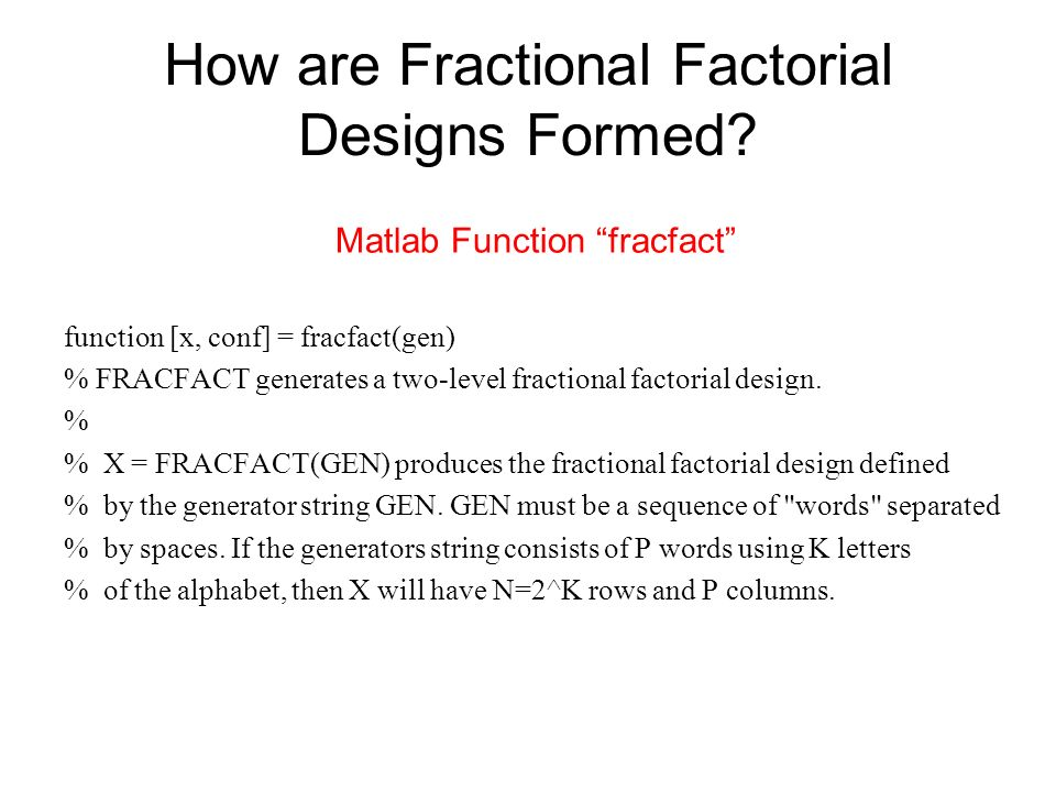 How are Fractional Factorial Designs Formed