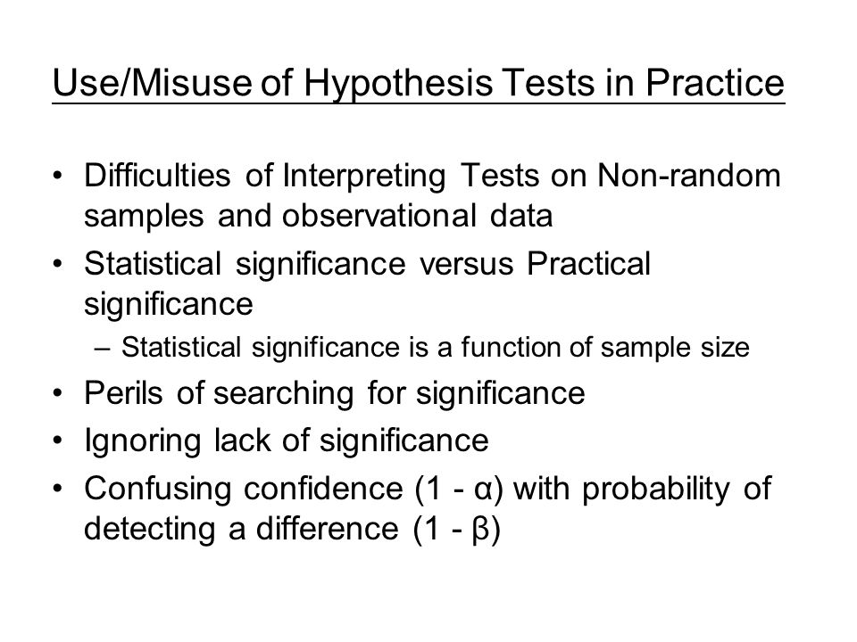 Use/Misuse of Hypothesis Tests in Practice